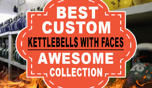 Best Custom Kettlebells with Faces (Awesome Collection)