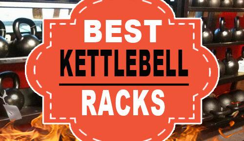 Best Kettlebell Racks