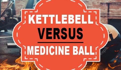 Kettlebell Versus Medicine Ball